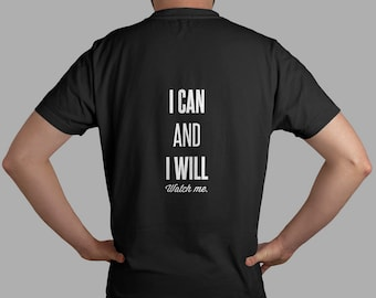 I can and I will watch me t-shirt - Motivational t-shirt | Gym t shirt | I can t shirt | Gift for him!