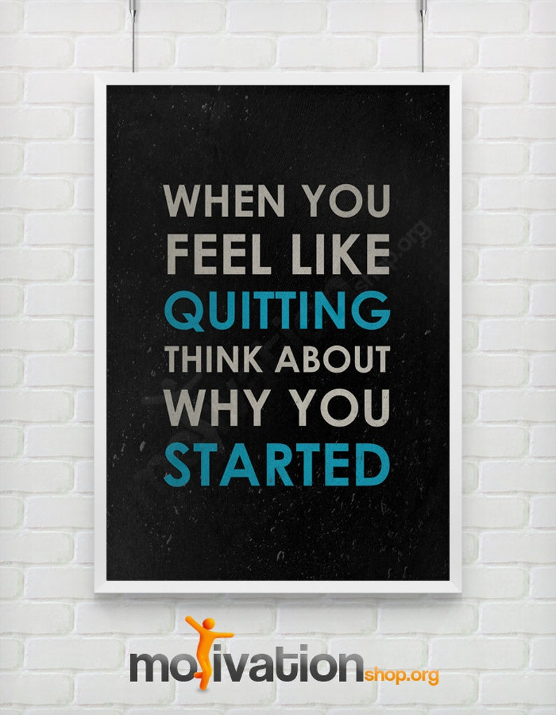 When you feel like quitting  Motivational print image 0