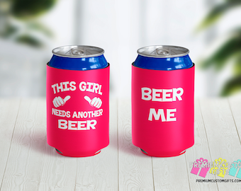 This Girl Needs Another Beer Can Coolers - Personalized Can Coolies - Custom Beer Can Coolers - Beer Me Can Coolers - Gifts For Her