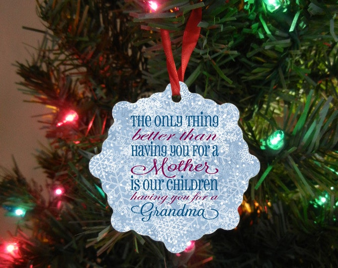 The Only Thing Better Than Having You As A Mom Christmas Ornament - Grandmother Gift  -  Grandparent Ornament Double Sided Design #OR111