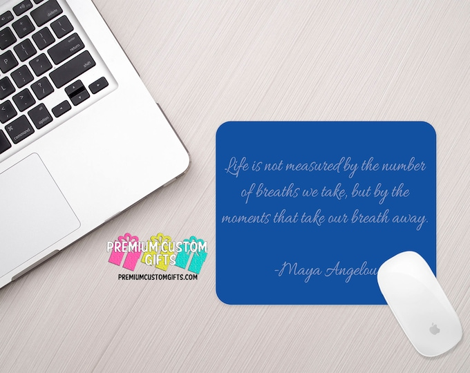 Inspirational Quote Mouse Pad - Maya Angelou Quote - Custom Mouse Pad - Personalized Mouse Pad - Office Gift - Computer Desk Accessories