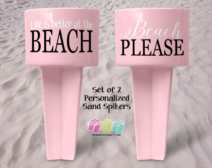 Set of 2 Sandspikers - Beach Please Sand Spiker - Beach Cup Holder - Monogrammed Beach Cup - Sand Spike - Life Is Better At The Beach
