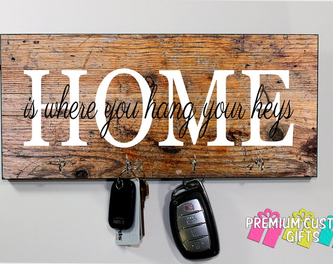Home Is Where You Hang Your Keys Key Hanger - Wedding, Holiday, and Anniversary Gift - Custom MDF Key Holder - Housewarming - Design #KH152