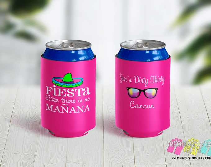 Fiesta Like There Is No Manana Vacation Can Coolers - Party Favor Can Coolers - Custom Can Coolers - Destination Can Coolies - Beer Can