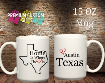 Home is where the heart is 15 Oz Ceramic Mug - Austin Texas Design#CM105