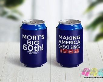 Making America Great Since Birthday Can Coolers - Personalized Can Coolies - Monogrammed Beer Can Coolers - 60th Birthday Can Cooler