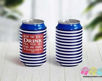 4th of July Custom Can Coolers - Can Coolies - Vacation Can Coolers - Beach Trip Can Coolers - Bachelorette Party - Holiday Can Coolers