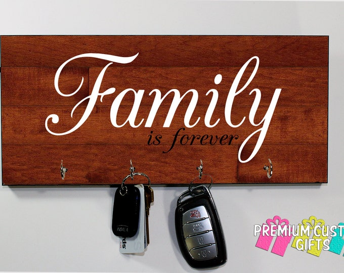 Family is forever Key Holder - Anniversary Gift - Housewarming Gift - MDF Key Hanger - High Quality Image Dyed Into Key Rack  Design#KH178