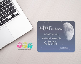 Shoot For The Moon Mouse Pad  - Custom Mouse Pad - Personalized MousePad - Office Supplies - Desk Accessories - Home Office -  Computer Desk