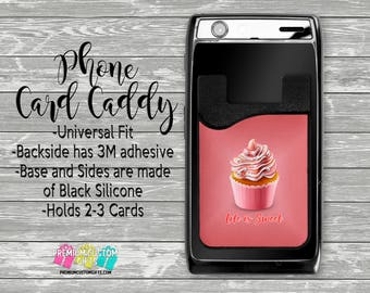 Life is Sweet Phone Card Caddy - Cupcake Card Holder - Phone Accessories - Gifts For Her - Pet Phone Wallet - Custom Card Holder