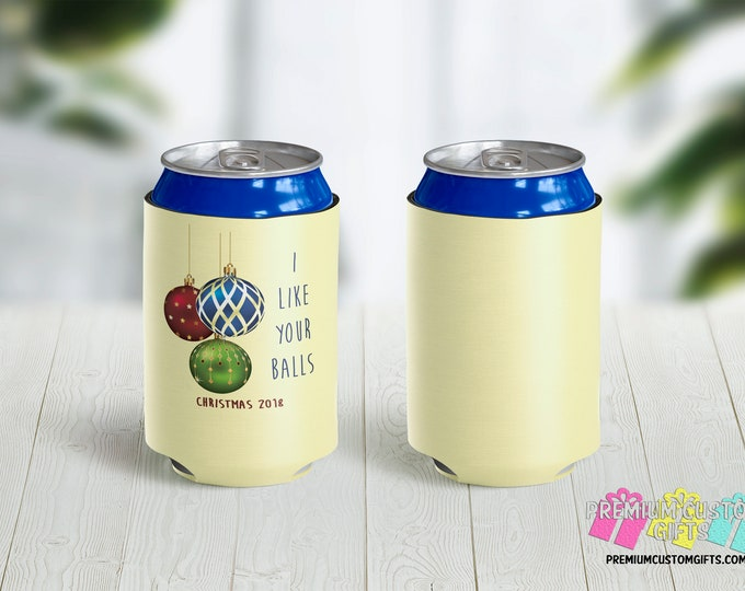 I Like Your Balls Christmas Can Coolers - Christmas Party Favor - Christmas Party - Holiday Beer Can Cooler - Christmas Ornament Can Coolers