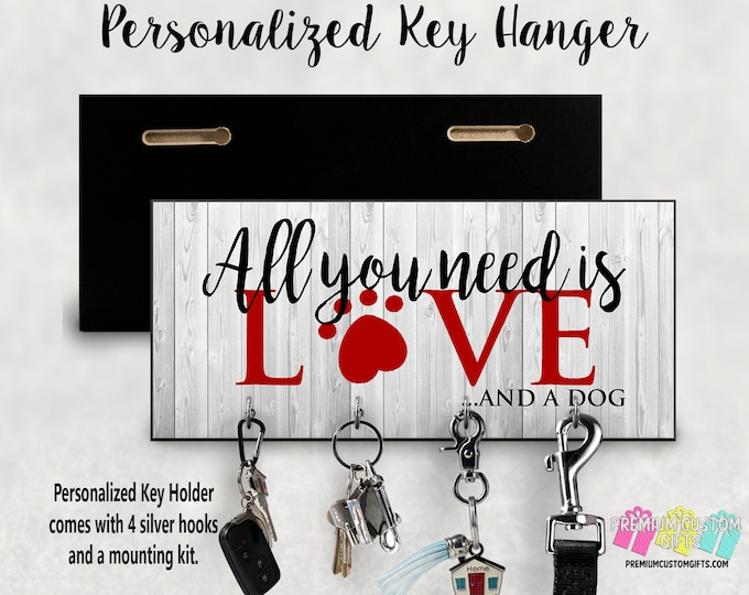 All You Need is Love And A Dog Wall Key Hanger - Wall Dog Leash Hanger - MDF Wall Key Hanger - Housewarming Gift - Dog Leash Holder