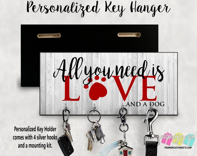 Wall Mount Key Hanger All You Need is Love And A Dog - Dog Leash Hanger - MDF Wall Key Hanger Great Housewarming Gift or New Pet Gift