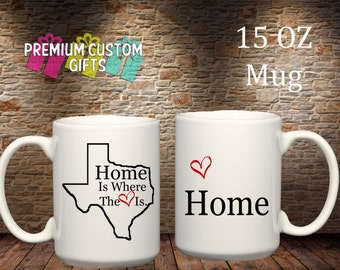 Home is where the heart is 15 Oz Ceramic Mug - Texas Design#CM103