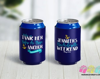Tank Her Before She Drops Anchor Custom Can Coolers - Bachelorette Can Coolers - Monogrammed Can Coolers - Personalized Can Coolies