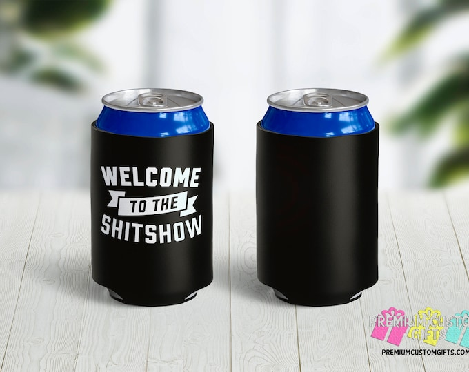 Welcome to the ShitShow Can Coolers - Personalized Can Coolers - Birthday Party Favors - Custom Can Coolies - Vacation Can Coolers