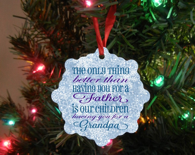 Only Thing Better Than Having You As A Dad Christmas Ornament -Grandfather Gift - First Grandbaby Gift -  Grandparent Ornament Design #OR115