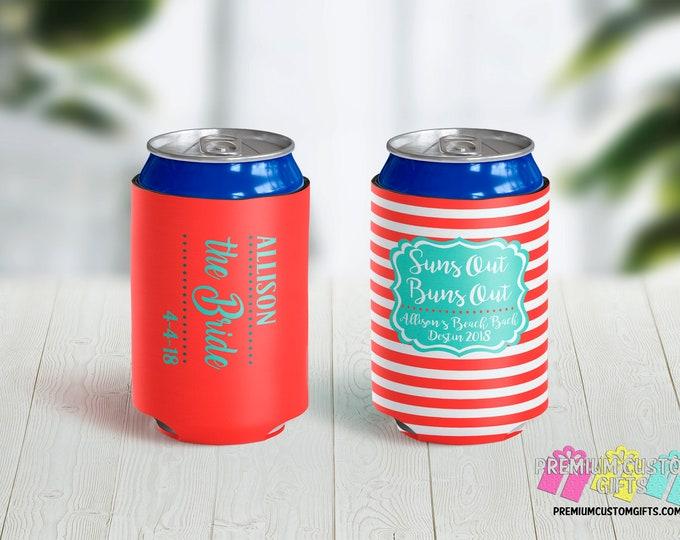 Custom Bachelorette Can Coolers - Destination Can Coolers - Bridal Party Can Coolers - Suns Out Buns Out Coolers - Bride Can Coolers
