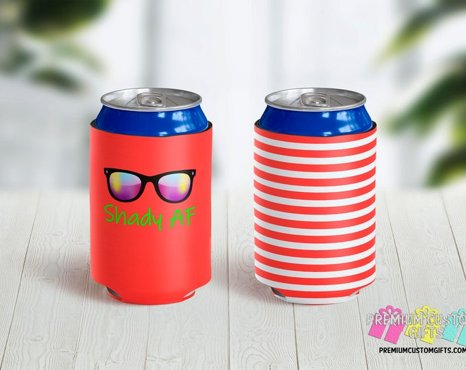Shady AF Can Coolies - Personalized Can Coolies - Custom Beer Can Coolers - Vacation Can Coolers - Funny Can Coolers - Bachelorette Coolers