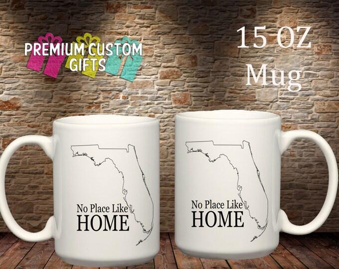 No Place Like Home Florida 15 Oz Ceramic Mug - Home Mug Design#CM106