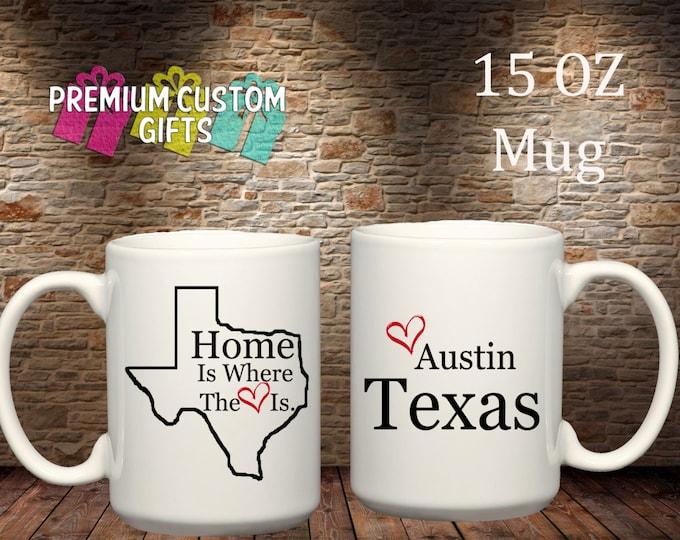 Home is where the heart is 15 Oz Ceramic Mug - Austin Texas Design#CM105