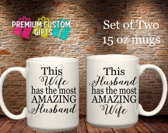 Set of Two 15 Oz Ceramic Mugs - This Wife/Husband Has the Most Amazing Husband/Wife - Coffee Cup - Personalized Mugs - Custom Coffee Cups