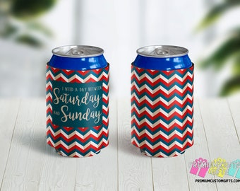 I Need A Day Between Saturday and Sunday Can Coolers - Personalized Can Coolies - Monogrammed Beer Can Cooler - Vacation Coolers - Labor Day