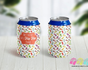 Ain't Nothin' But A Flip Flop Thang Can Coolies - Personalized Can Coolies - Custom Beer Can Coolers - Flip Flops Can Coolers - Girls Trip