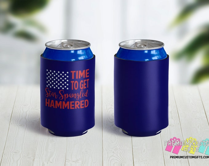 Time To Get Star Spangled Hammered Can Coolers - 4th of July Can Coolies - Personalized Can Coolers - Monogrammed - Independence Day Coolers