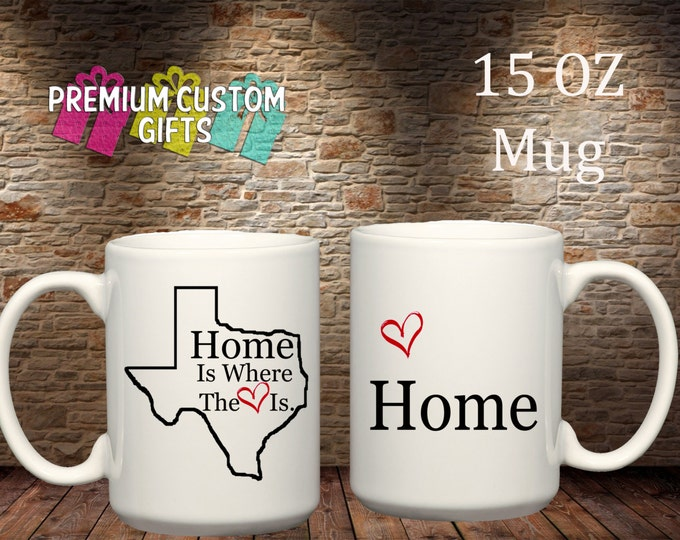 Home is where the heart is 15 Oz Ceramic Mug - Texas Design#CM103