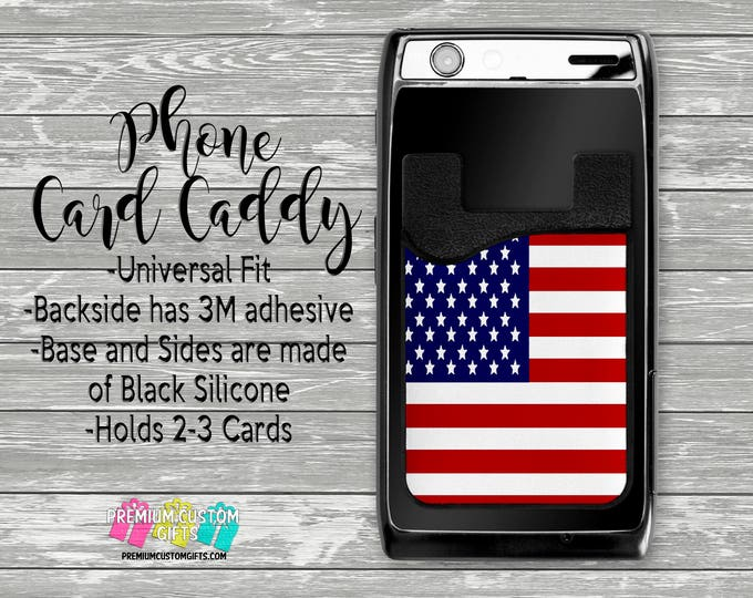 Patriotic Phone Card Caddy - Personalized Card Holder - Phone Accessories - Gifts For Her - Phone Wallet - Custom Card Holder  - Card Wallet