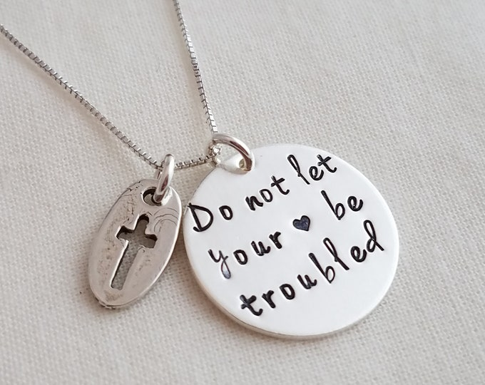 Do not let your heart be troubled, Cross Necklace, Bible Verse Jewelry, Gift Idea, Sterling Silver, Hand Stamped Jewelry, The Stamped Life