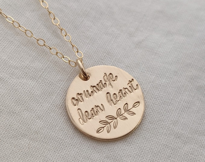 Courage Dear Heart Necklace, Inspirational Gift, Gift for Her, Gold Filled, Sterling Silver, Quote Necklace