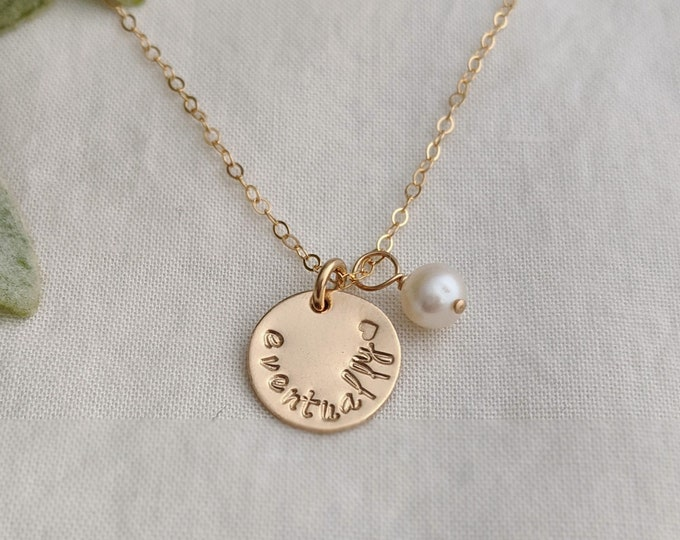 Eventually Infertility Necklace, Trying to Conceive, Waiting to Adopt Necklace, Inspirational Gift