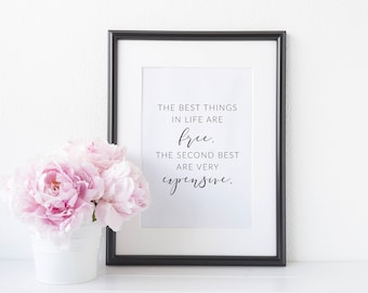 The Best Things In Life Are Free, The Second Best Are Very Expensive - Coco Chanel Print - Fashion Print - Fashion Art - Funny Print