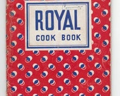 1940s cookbook Royal Cook Book 1940 advertising cookbook, Royal Baking Powder food company cookbook