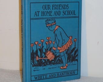 1930 Do & Learn Reader Book ~ Our Friends At Home And School ~ First Reader
