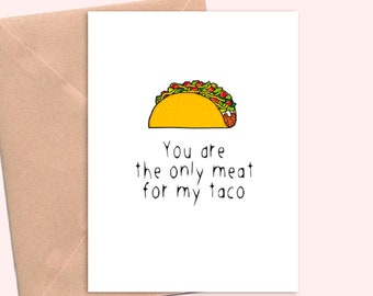 sexy funny card Valentine for boyfriend, husband. naughty, dirty card. Card for Him - Taco Meat