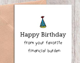 funny birthday card for mom or dad, funny parent birthday card, mom birthday, dad birthday card. Financial Burden
