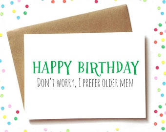Birthday Card For Him Husband Or Boyfriend Funny I Like Older Men