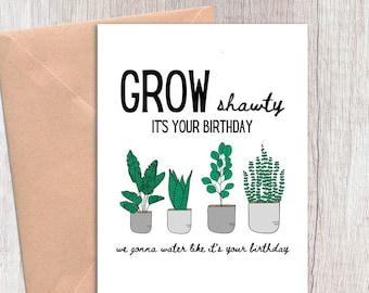 plant birthday card, plant lady, plant lover, funny 90's kid birthday Card, go shawty its your birthday