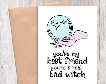 bad witch card, halloween card for best friend, funny halloween card  - you're my best friend, you're a real bad witch