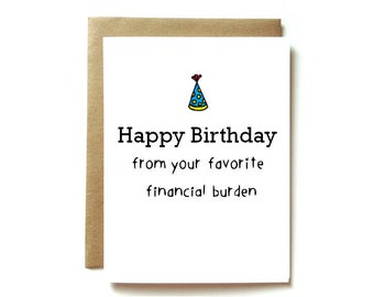 Funny Birthday Card For Mom Or Dad Parent Financial Burden