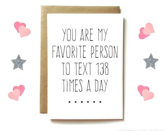 funny love card or friendship card. best friend, wife, husband, Anniversary card or just because. you are my favorite person to text