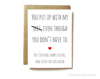 birthday or anniversary love card for boyfriend, girlfriend, husband, wife. you put up with my shit