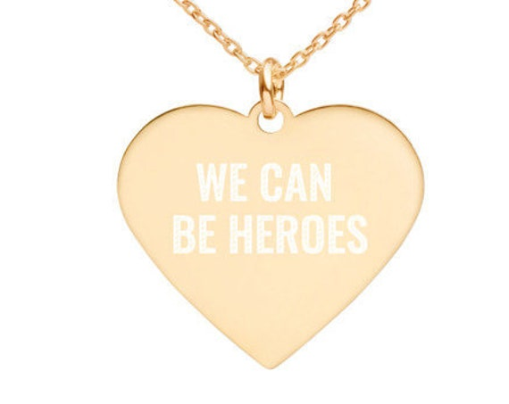 Engraved We Can Be Heroes Heart Necklace