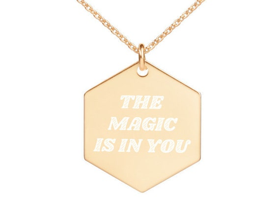 The Magic Is In You Engraved gold coated Hexagon Necklace