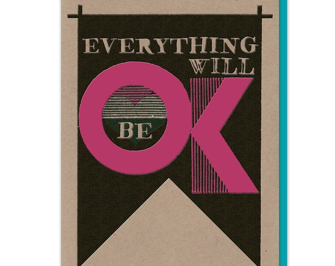 NEW petite Letterpress editions: Everything Will Be OK