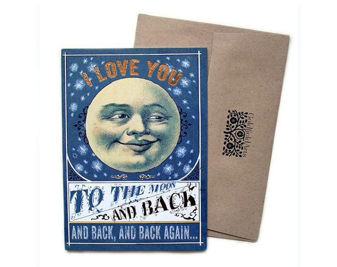 Gold pressed card. I love you to the moon & back, and back, and back again.