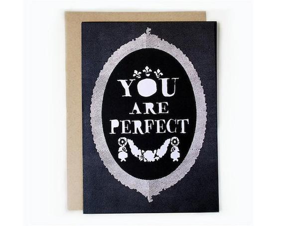 You Are Perfect - 5 x 7 card